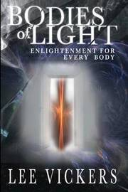 Bodies of Light by Dr Lee Vickers