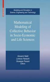 Mathematical Modeling of Collective Behavior in Socio-Economic and Life Sciences