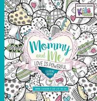 Mommy And Me: Love Is Powerful Coloring Book by Passio