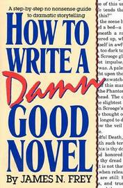 How to Write A Damn Good Novel by Frey image