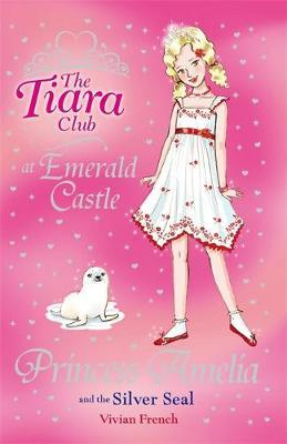 The Tiara Club: Princess Amelia and the Silver Seal by Vivian French image