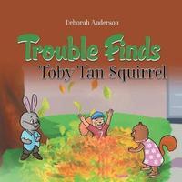 Trouble Finds Toby Tan Squirrel by Deborah Anderson image