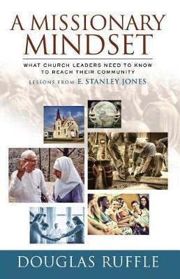 A Missionary Mindset by Douglas Ruffle