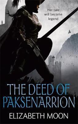 The Deed of Paksenarrion Omnibus by Elizabeth Moon