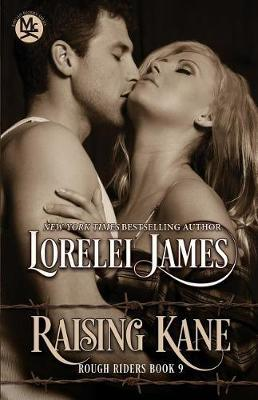 Raising Kane by Lorelei James
