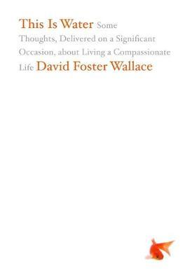 This Is Water by David Foster Wallace image