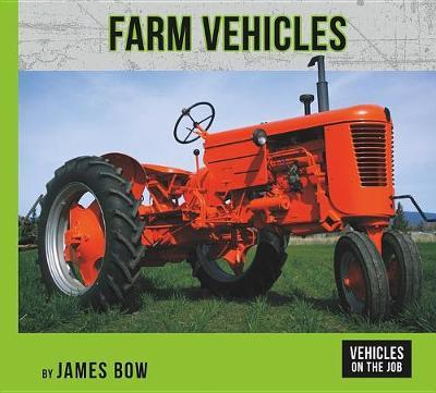 Farm Vehicles by James Bow