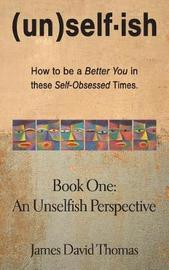 An Unselfish Perspective by James David Thomas image