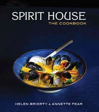 Spirit House, the Cookbook by Helen Brierty