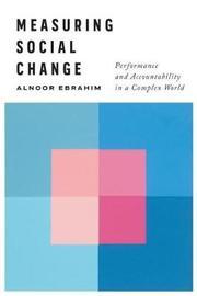 Measuring Social Change by Alnoor Ebrahim