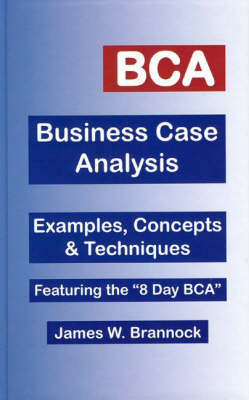 BCA, Business Case Analysis by James W. Brannock image
