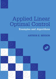Applied Linear Optimal Control: Examples and Algorithms by Arthur E. Bryson image