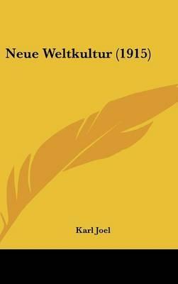 Neue Weltkultur (1915) by Karl Joel image