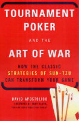 Tournament Poker And The Art Of War by David Apostolico