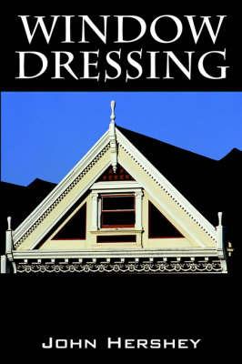 Window Dressing by John Hershey
