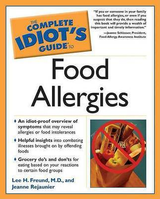 The Complete Idiot's Guide to Food Allergies by Jeanne Rejaunier