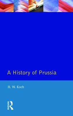 A History of Prussia by H.W. Koch image