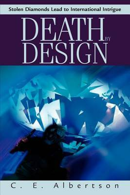 Death by Design: Stolen Diamonds Lead to International Intrigue by C.E. Albertson image