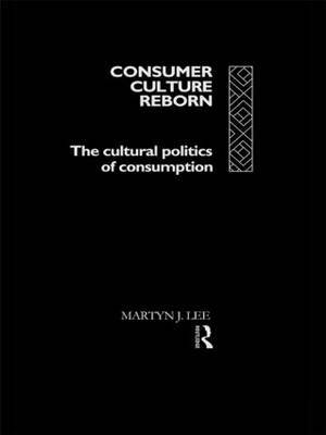 Consumer Culture Reborn by Martyn J. Lee