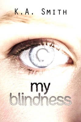 My Blindness by K. A. Smith image