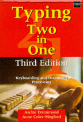 Typing Two-in-one: Keyboarding and Document Processing by A.M. Drummond