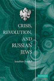 Crisis, Revolution, and Russian Jews by Jonathan Frankel