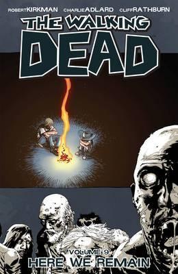The Walking Dead: v. 9 by Robert Kirkman
