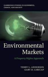 Environmental Markets by Terry L Anderson