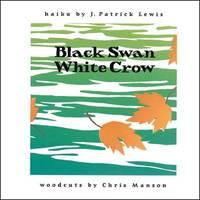 Black Swan/White Crow by J.Patrick Lewis