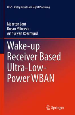 Wake-up Receiver Based Ultra-Low-Power WBAN by Maarten Lont