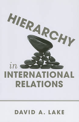 Hierarchy in International Relations by David A Lake image
