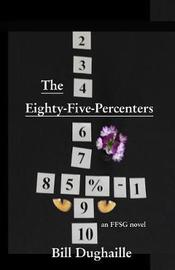The Eighty-Five-Percenters by Bill Dughaille image