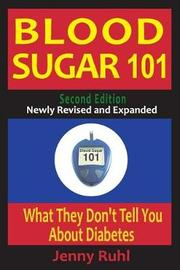 Blood Sugar 101 by Jenny Ruhl