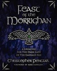 Feast of the Morrighan by Christopher Penczak