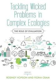 Tackling Wicked Problems in Complex Ecologies