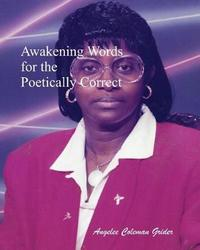 Awakening Words for the Poetically Correct by Angelee Coleman Grider image