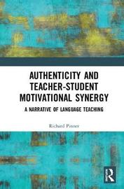 Authenticity and Teacher-Student Motivational Synergy by Richard Pinner