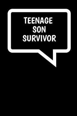 Teenage Son Survivor by Family Time Journals & Notebooks