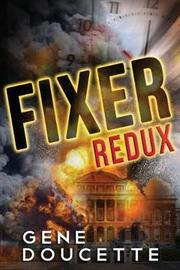 Fixer Redux by Gene Doucette