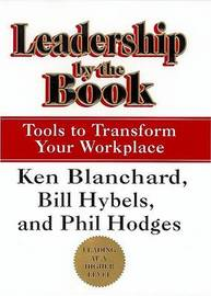 Leadership by the Book by Kenneth Blanchard