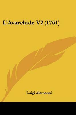 L'Avarchide V2 (1761) by Luigi Alamanni image