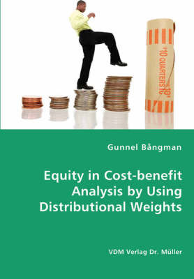 Equity in Cost-Benefit Analysis by Using Distributional Weights by Gunnel Bangman