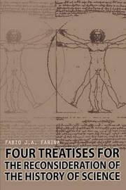 Four Treatises for the Reconsideration of the History of Science by Fabio J. A. Farina image