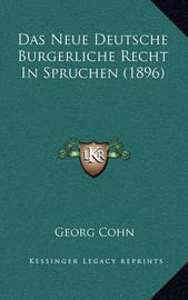 Das Neue Deutsche Burgerliche Recht in Spruchen (1896) by Georg Cohn