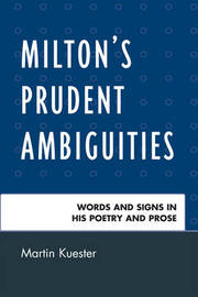 Milton's Prudent Ambiguities by Martin Kuester image