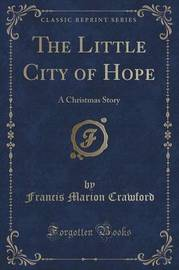 The Little City of Hope by (Francis Marion Crawford