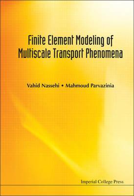 Finite Element Modeling Of Multiscale Transport Phenomena by Vahid Nassehi image