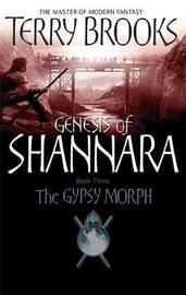 The Gypsy Morph (Genesis of Shannara #3) by Terry Brooks