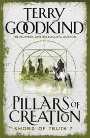 The Pillars of Creation (Sword of Truth #7) by Terry Goodkind
