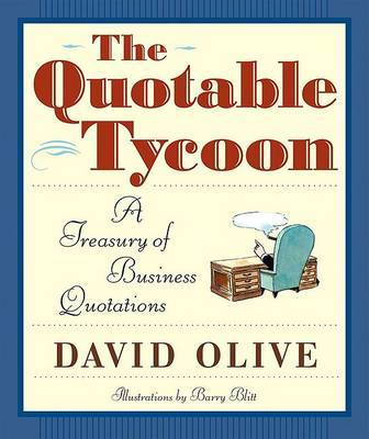 Quotable Tycoon: A Treasury of by David Olive image